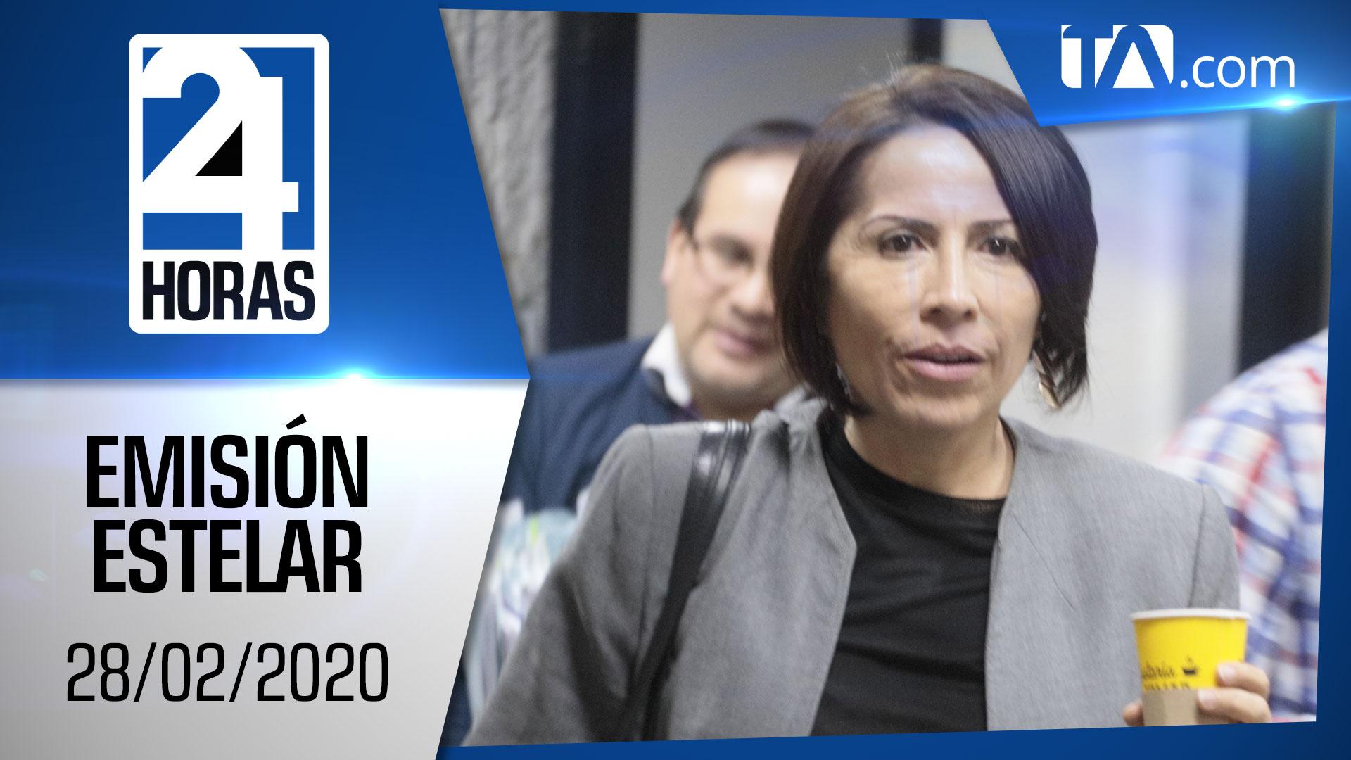 Noticias Ecuador: Noticiero 24 Horas, 28/02/2020 (Emisión Estelar)