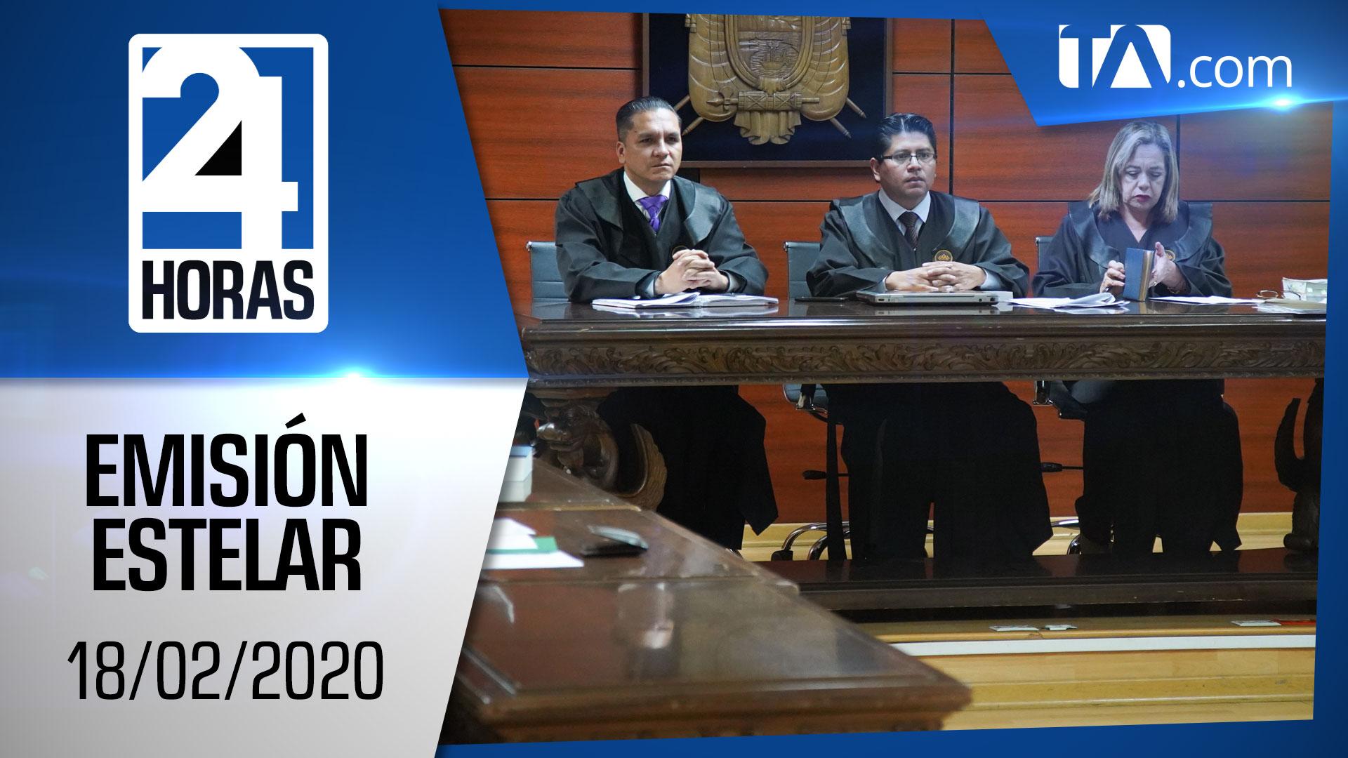 Noticias Ecuador: Noticiero 24 Horas, 18/02/2020 (Emisión Estelar)