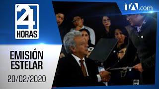 Noticias Ecuador: Noticiero 24 Horas, 20/02/2020 (Emisión Estelar)