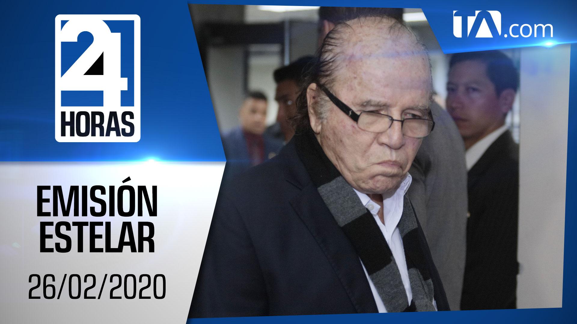 Noticias Ecuador: Noticiero 24 Horas, 26/02/2020 (Emisión Estelar)