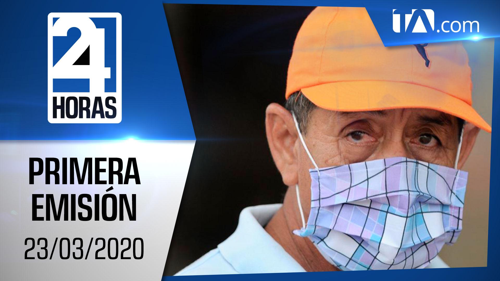 Noticias Ecuador: Noticiero 24 horas 23/03/2020 (Primera Emisión)