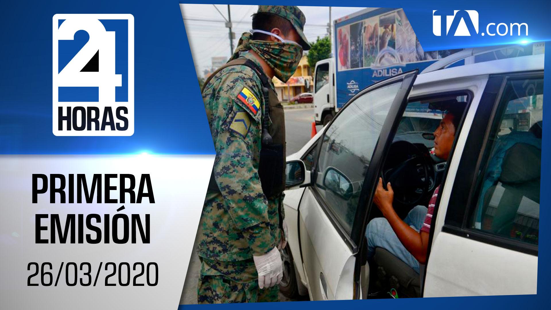 Noticias Ecuador: Noticiero 24 Horas 26/03/2020 Primera Emisión