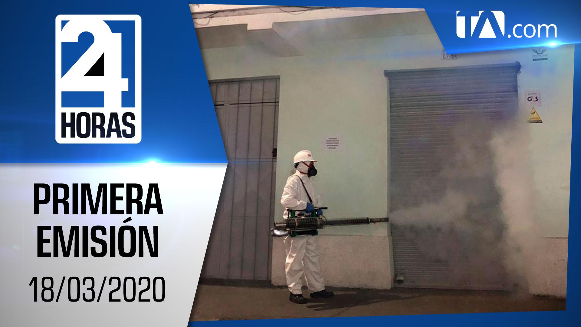 Noticias Ecuador: Noticiero 24 Horas 18/03/2020 (Primera Emisión)