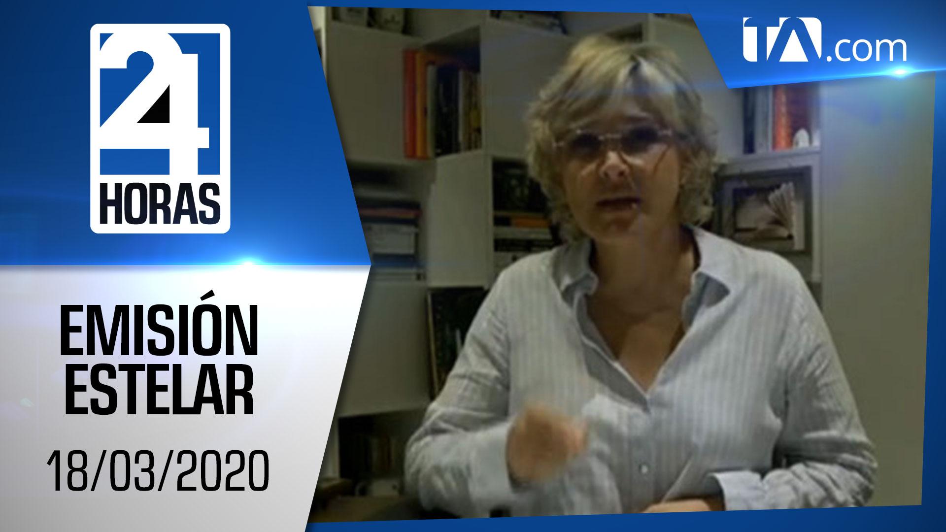 Noticias Ecuador: Noticiero 24 Horas, 18/03/2020 (Emisión Estelar)