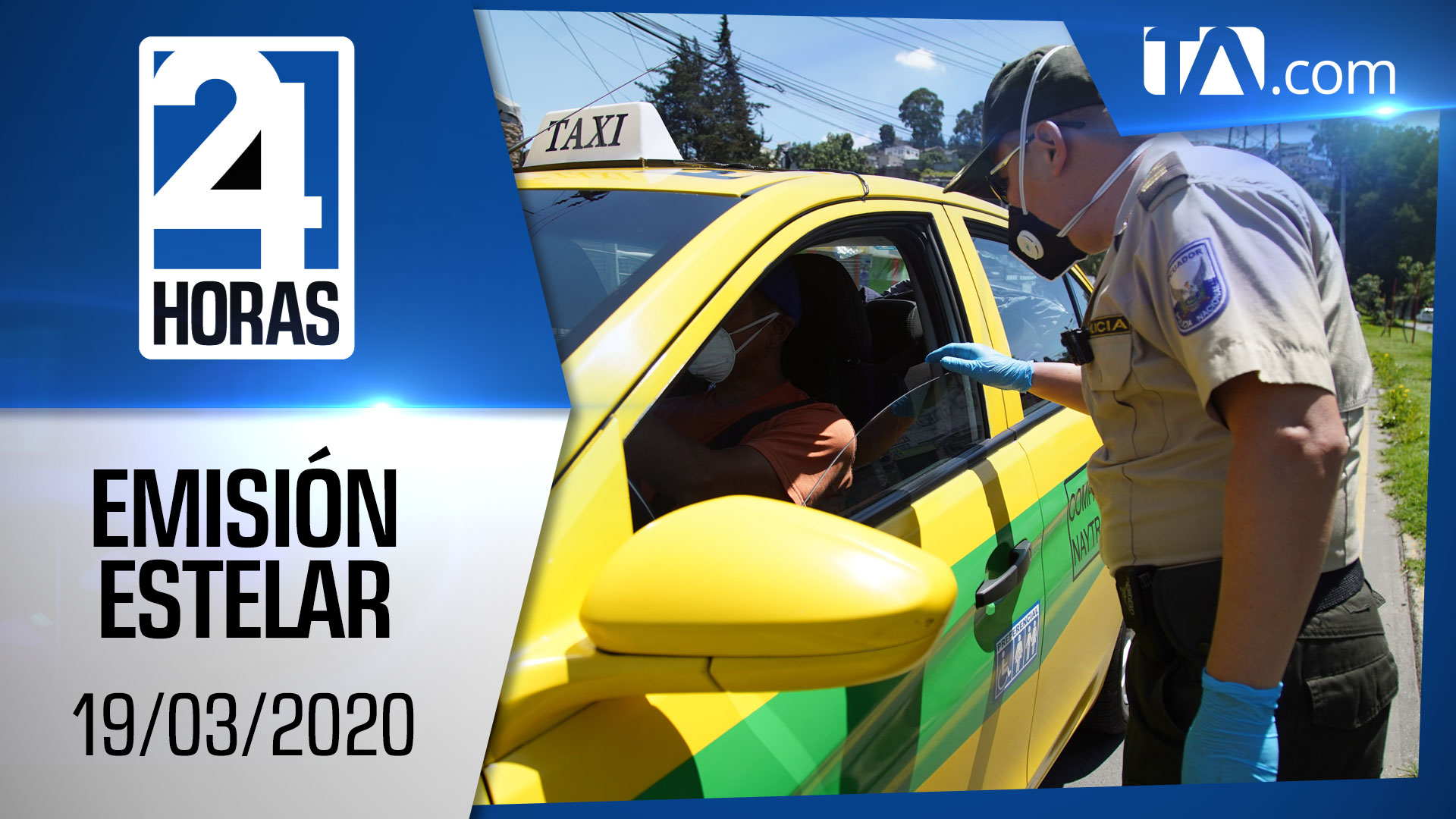Noticias Ecuador: Noticiero 24 Horas, 19/03/2020 (Emisión Estelar)