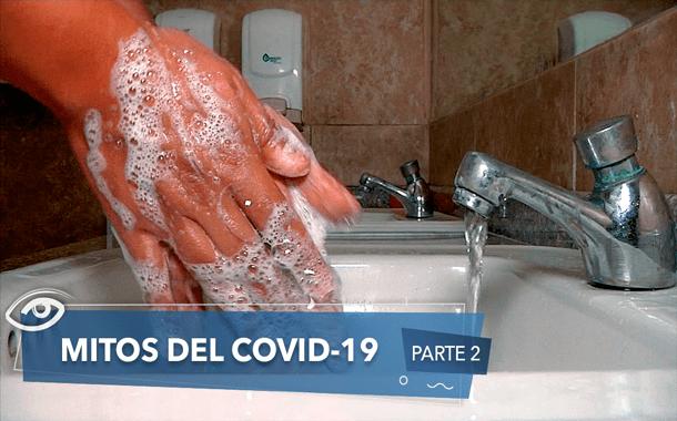 Mitos y verdades del Covid 19 - Parte 2
