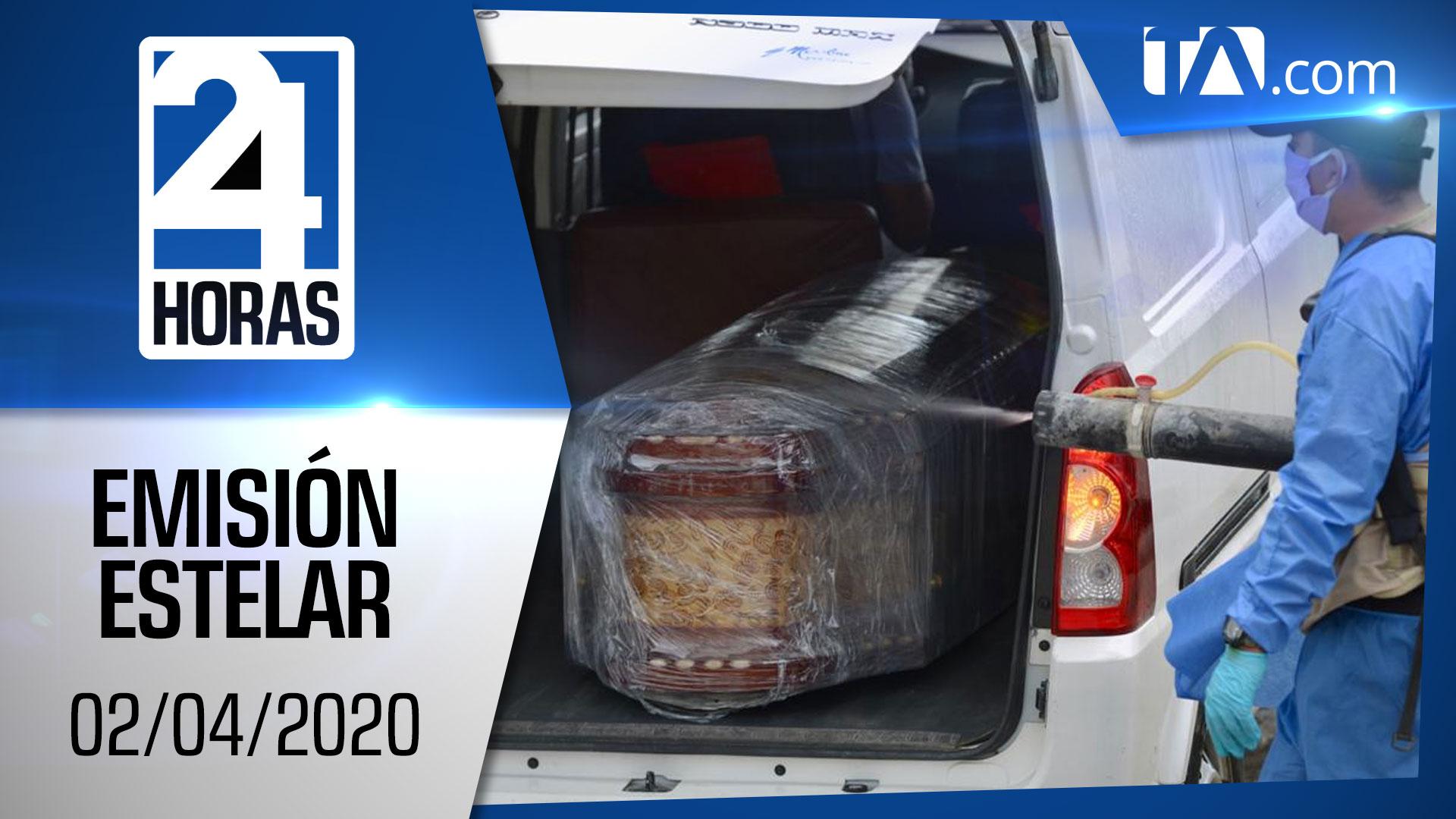 Noticias Ecuador: Noticiero 24 Horas, 02/04/2020 (Emisión Estelar)