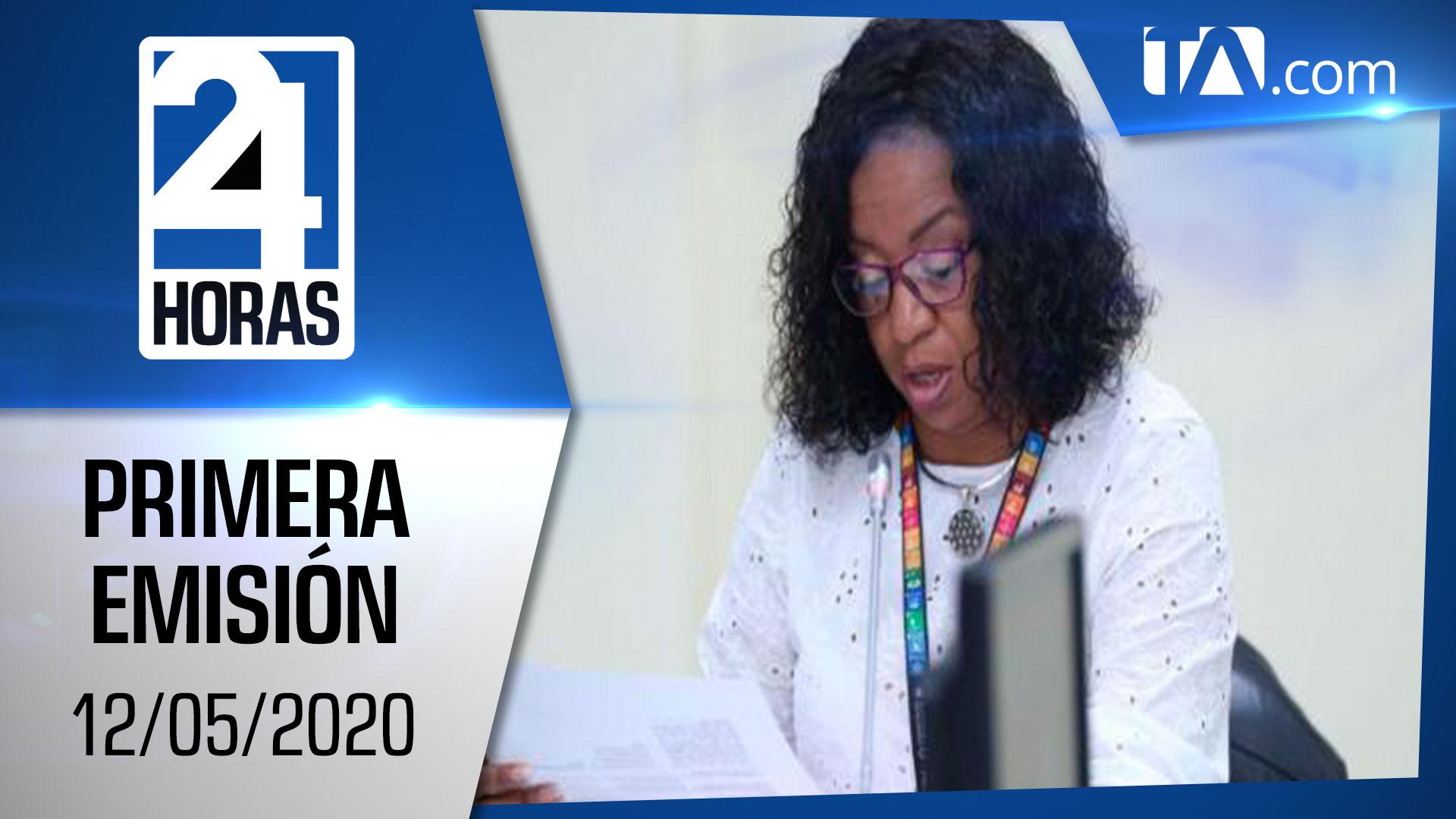 Noticias Ecuador: Noticiero 24 Horas 12/05/2020 (Primera Emisión)
