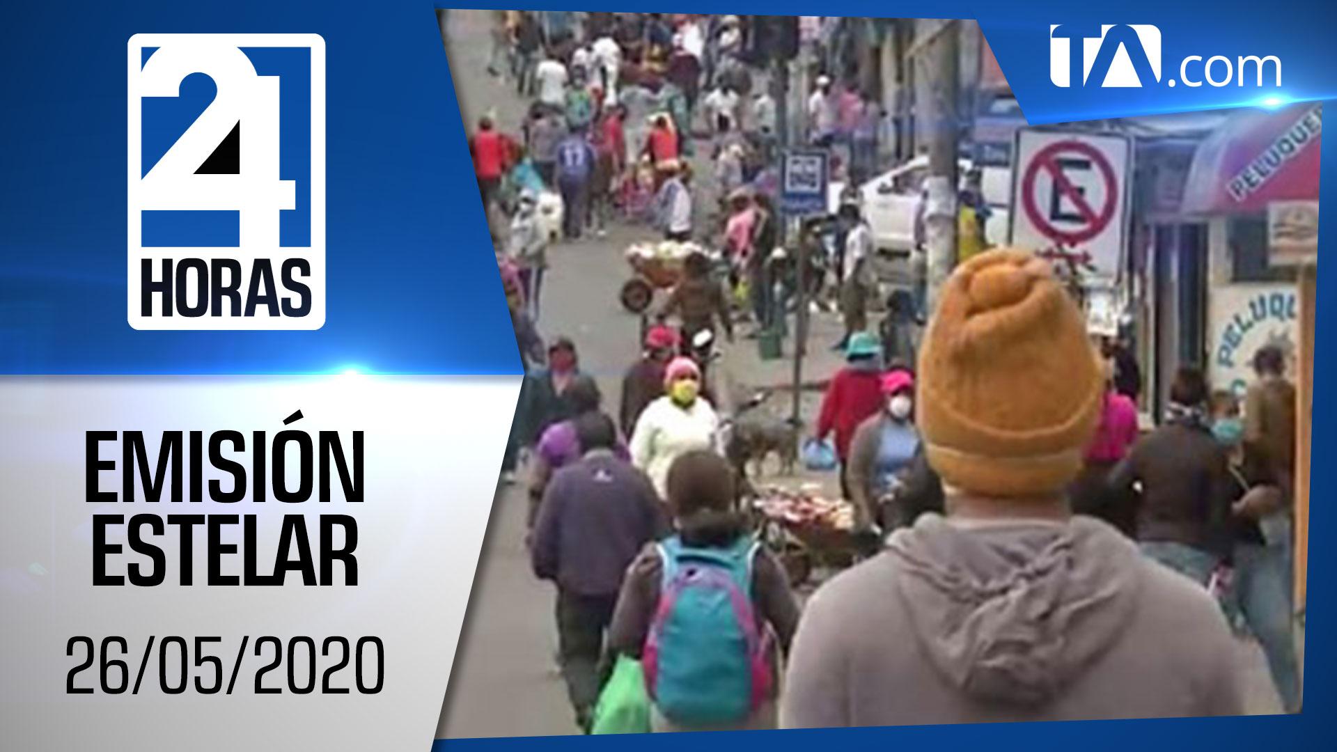 Noticias Ecuador: Noticiero 24 Horas, 26/05/2020 (Emisión Estelar)