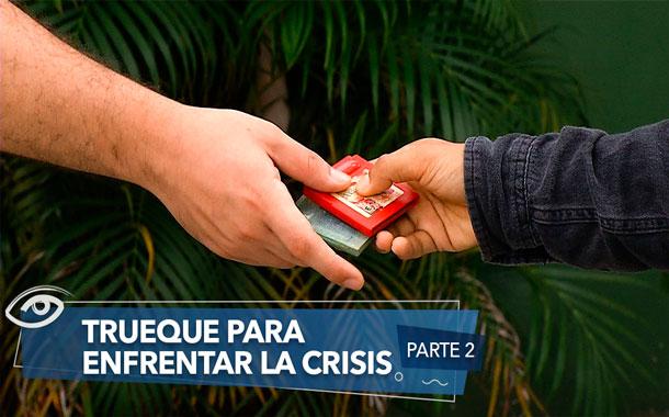 Trueque para enfrentar la crisis - Segunda Parte